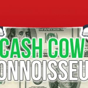 Cash Cow Connoisseur